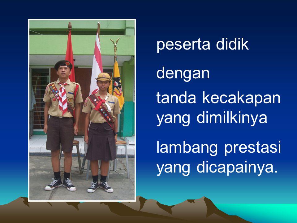 peserta didik dengan tanda kecakapan yang dimilkinya lambang prestasi yang dicapainya.