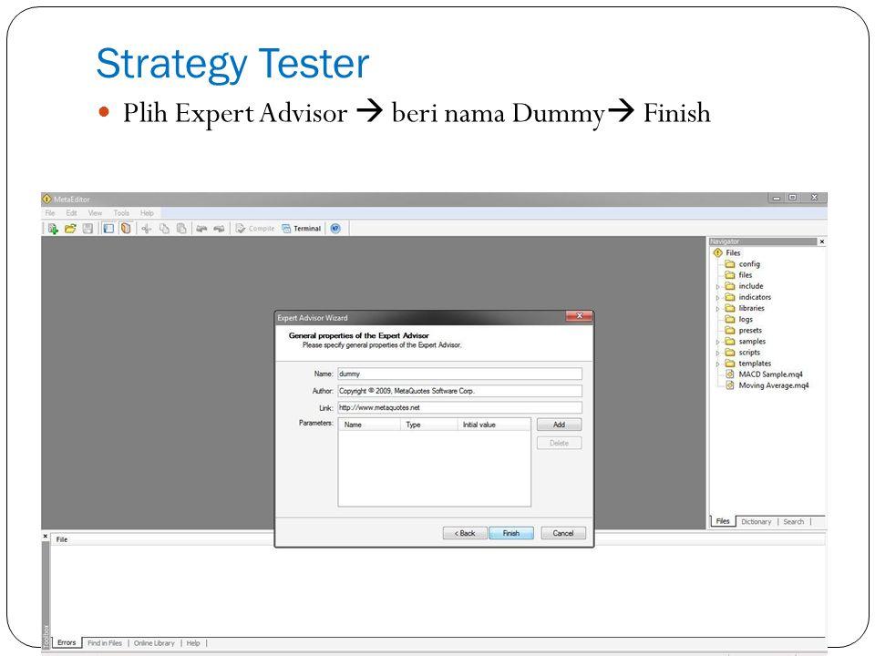 Strategy Tester Plih Expert Advisor  beri nama Dummy  Finish