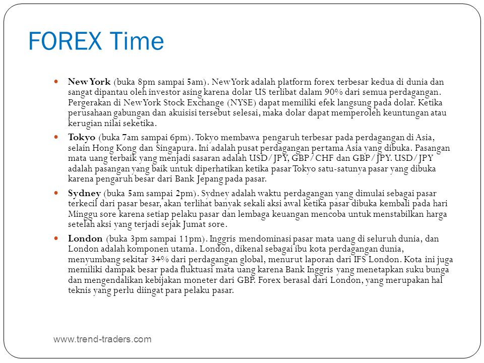 FOREX Time New York (buka 8pm sampai 5am).