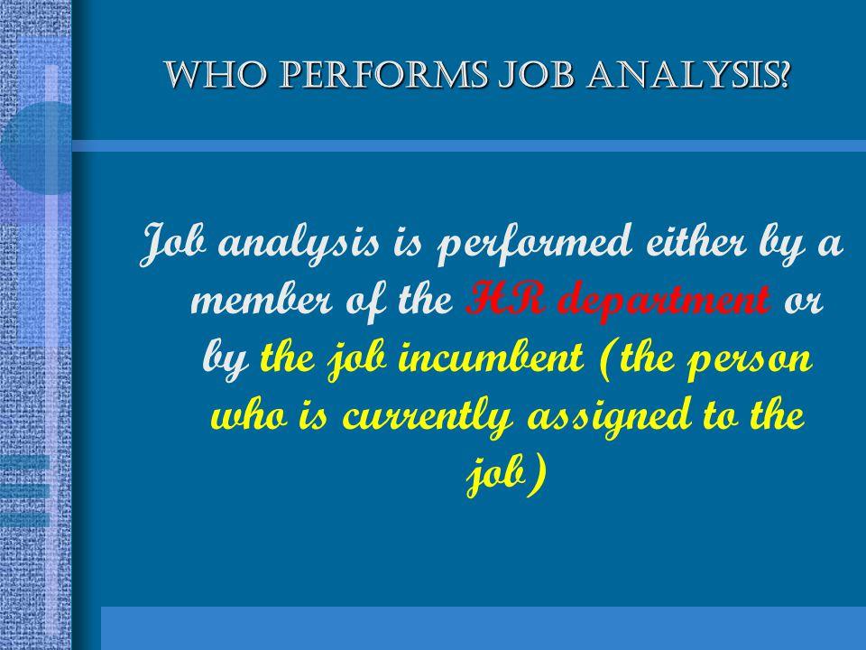 WHO PERFORMS JOB ANALYSIS.