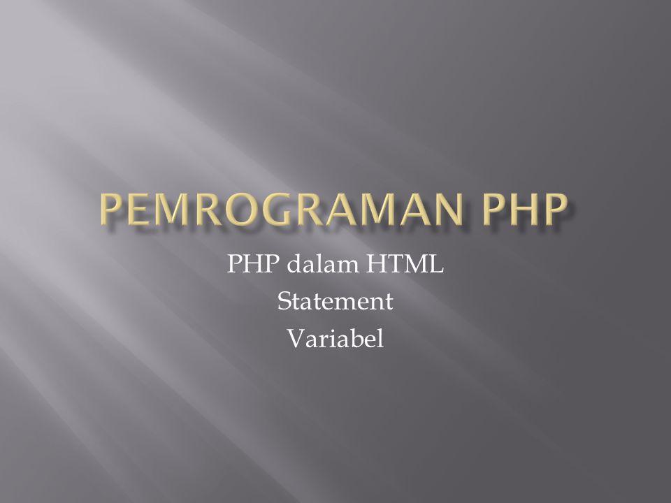 PHP dalam HTML Statement Variabel