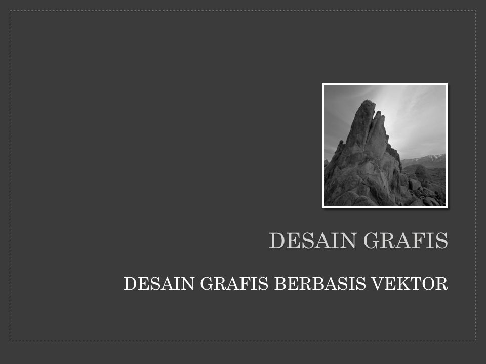 DESAIN GRAFIS DESAIN GRAFIS BERBASIS VEKTOR