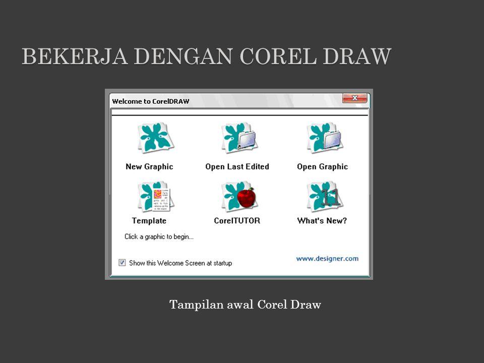 BEKERJA DENGAN COREL DRAW Tampilan awal Corel Draw