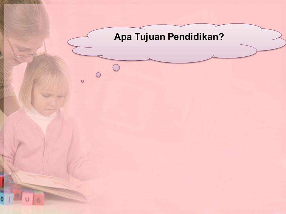 Apa Tujuan Pendidikan?