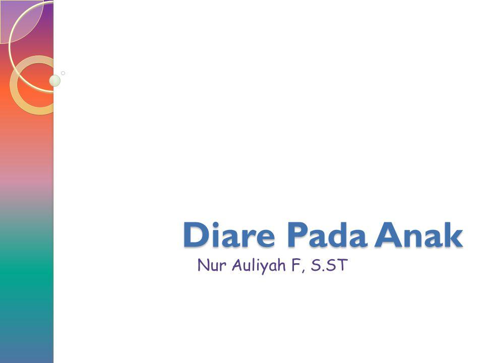 Diare Pada Anak Nur Auliyah F, S.ST