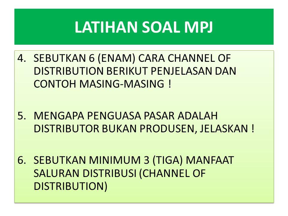 LATIHAN SOAL MPJ 7.LINGKUNGAN PEMASARAN (MARKETING ENVIRONMENT) TERDIRI DARI : A.