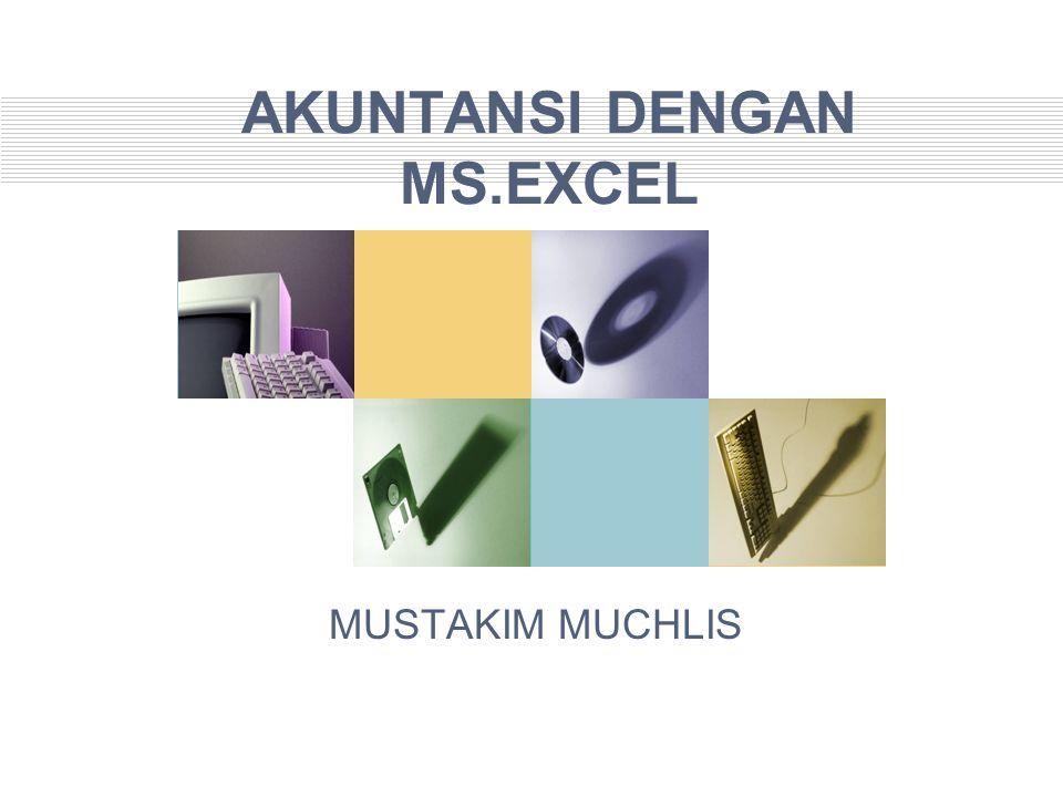 AKUNTANSI DENGAN MS.EXCEL MUSTAKIM MUCHLIS