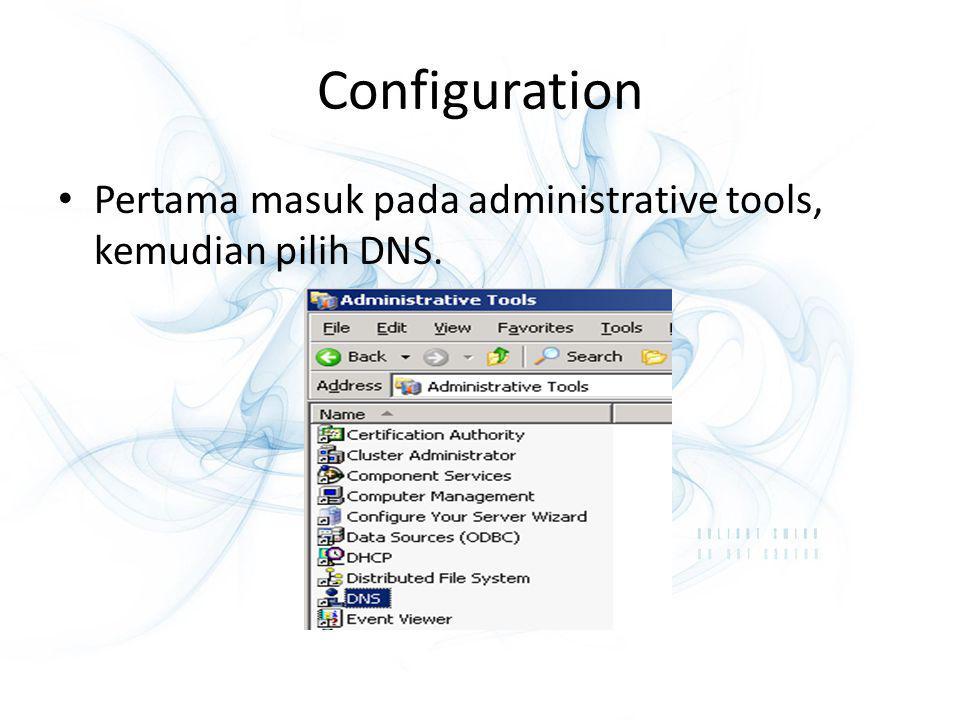 Configuration Pertama masuk pada administrative tools, kemudian pilih DNS.