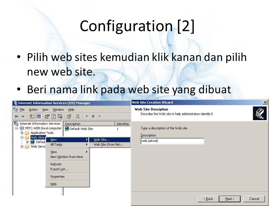 Configuration [2] Pilih web sites kemudian klik kanan dan pilih new web site. Beri nama link pada web site yang dibuat