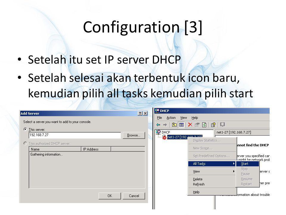 Configuration [4] Klik kanan dan pilih new scope untuk jangkauan IP address yang akan diberikan pada client, kemudian beri nama untuk scope tersebut