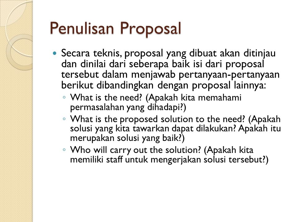 Penulisan Proposal ◦ How will the project be measured for effectiveness.