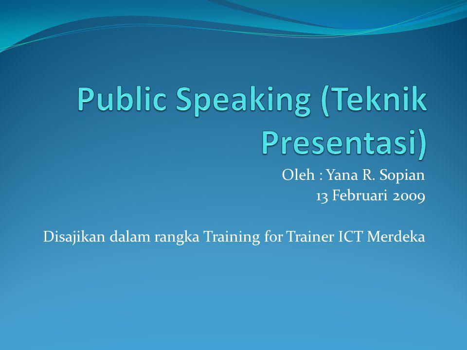 Oleh : Yana R. Sopian 13 Februari 2009 Disajikan dalam rangka Training for Trainer ICT Merdeka
