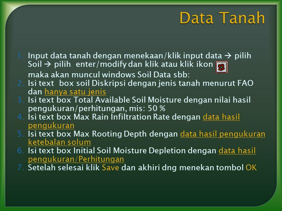 1.Input data tanah dengan menekaan/klik input data  pilih Soil  pilih enter/modify dan klik atau klik ikon maka akan muncul windows Soil Data sbb: 2