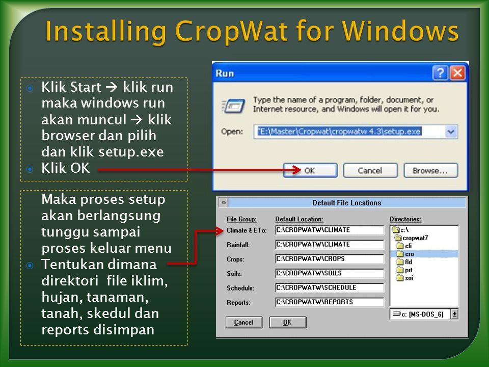  Klik Start  klik run maka windows run akan muncul  klik browser dan pilih dan klik setup.exe  Klik OK Maka proses setup akan berlangsung tunggu s