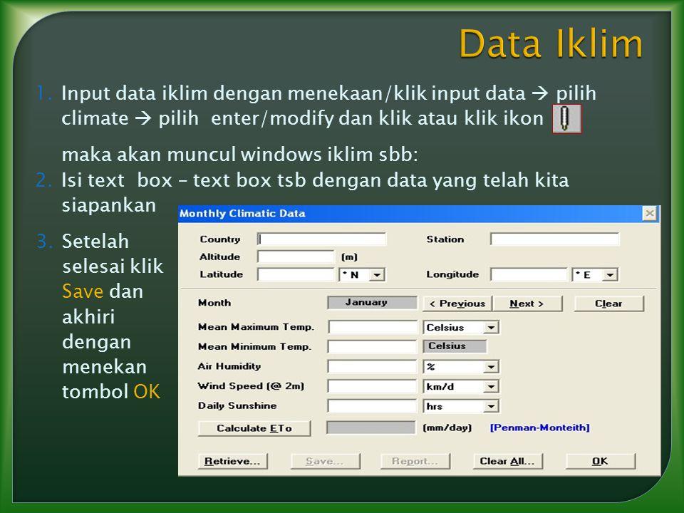 1.Input data iklim dengan menekaan/klik input data  pilih climate  pilih enter/modify dan klik atau klik ikon maka akan muncul windows iklim sbb: 2.