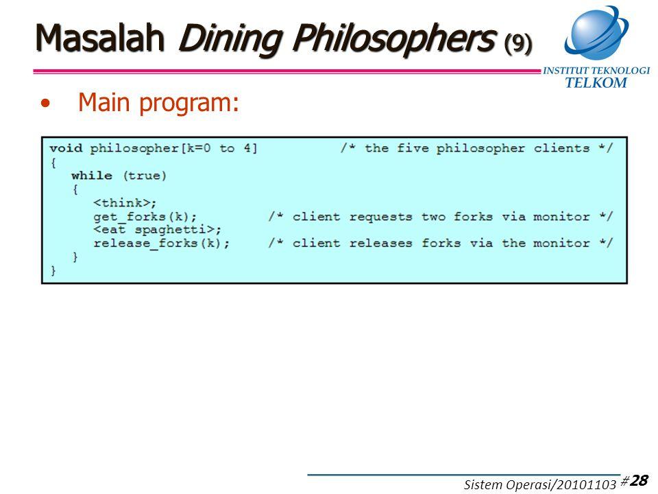 Masalah Dining Philosophers (9) Main program: # 28 Sistem Operasi/20101103