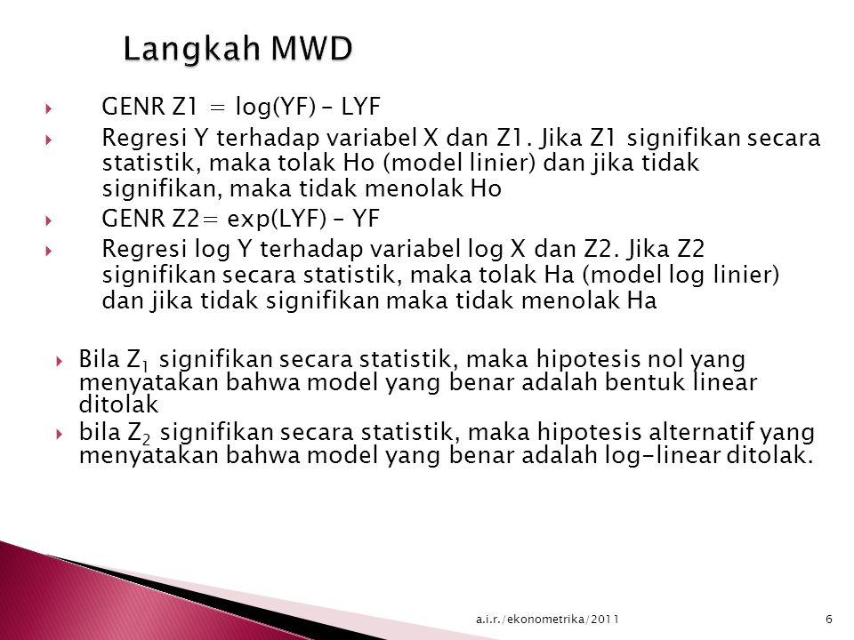  GENR Z1 = log(YF) – LYF  Regresi Y terhadap variabel X dan Z1.
