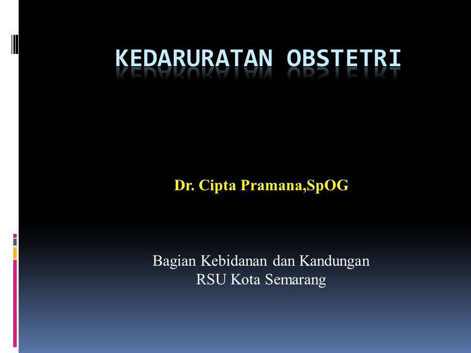 Dr. Cipta Pramana,SpOG Bagian Kebidanan dan Kandungan RSU Kota Semarang