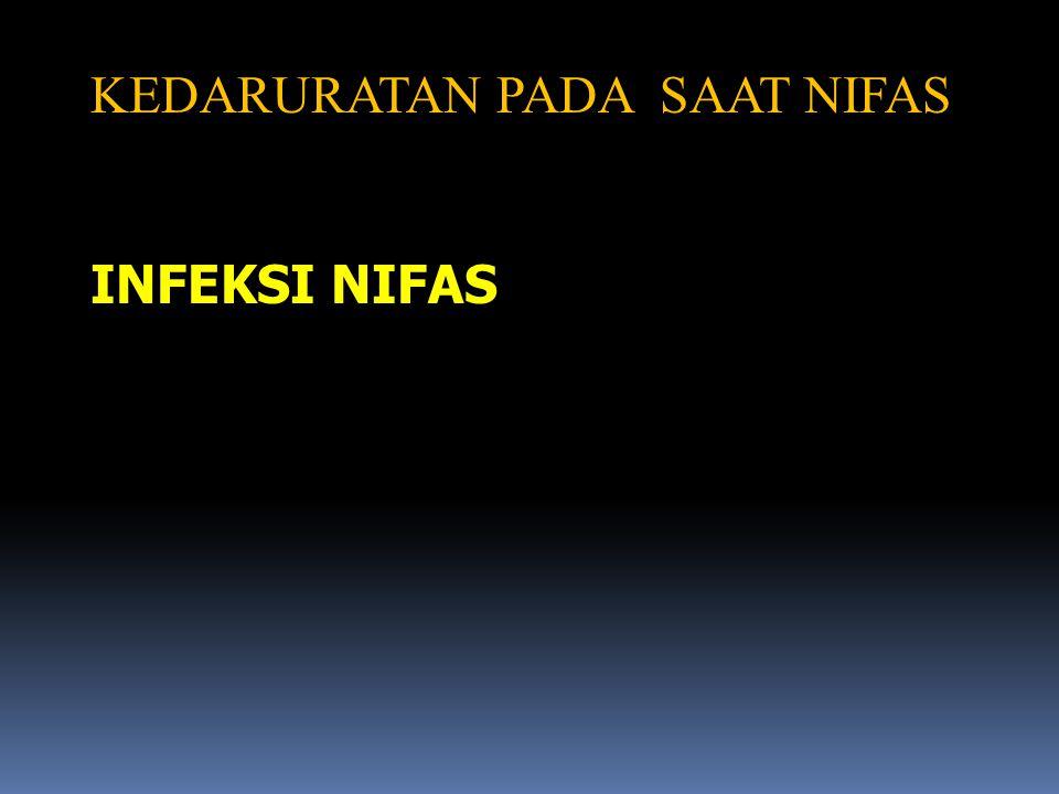 KEDARURATAN PADA SAAT NIFAS INFEKSI NIFAS
