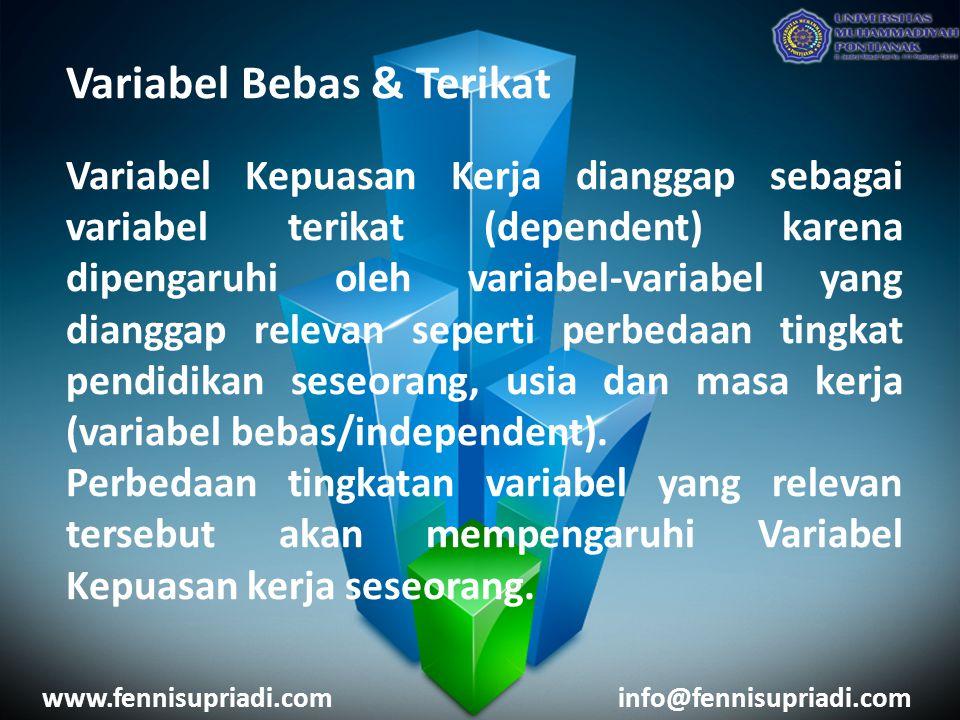 Variabel Bebas & Terikat Variabel Kepuasan Kerja dianggap sebagai variabel terikat (dependent) karena dipengaruhi oleh variabel-variabel yang dianggap relevan seperti perbedaan tingkat pendidikan seseorang, usia dan masa kerja (variabel bebas/independent).