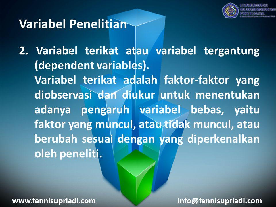 Variabel Penelitian 2. Variabel terikat atau variabel tergantung (dependent variables).