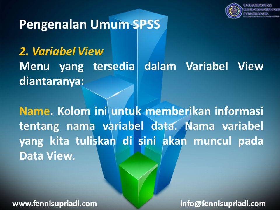 Pengenalan Umum SPSS 2. Variabel View Menu yang tersedia dalam Variabel View diantaranya: Name.
