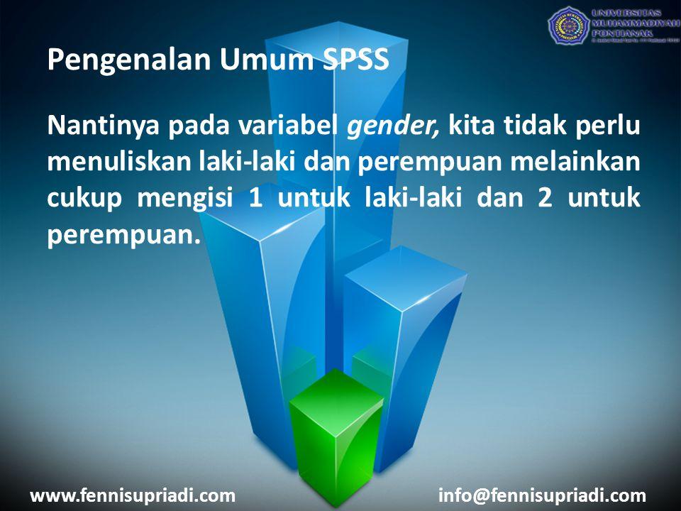 Pengenalan Umum SPSS Nantinya pada variabel gender, kita tidak perlu menuliskan laki-laki dan perempuan melainkan cukup mengisi 1 untuk laki-laki dan 2 untuk perempuan.