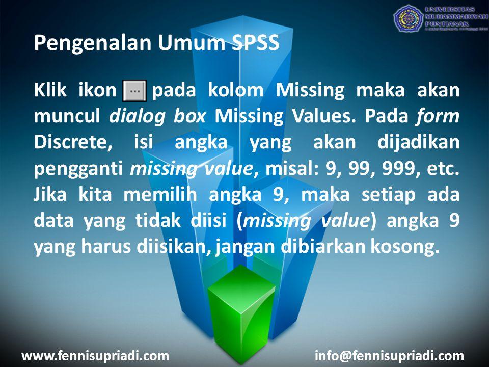 Pengenalan Umum SPSS Klik ikon pada kolom Missing maka akan muncul dialog box Missing Values.