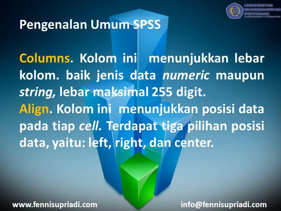 Pengenalan Umum SPSS Columns. Kolom ini menunjukkan lebar kolom.