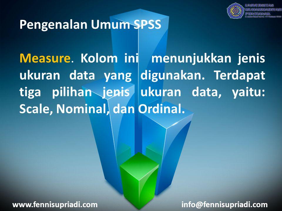 Pengenalan Umum SPSS Measure. Kolom ini menunjukkan jenis ukuran data yang digunakan.