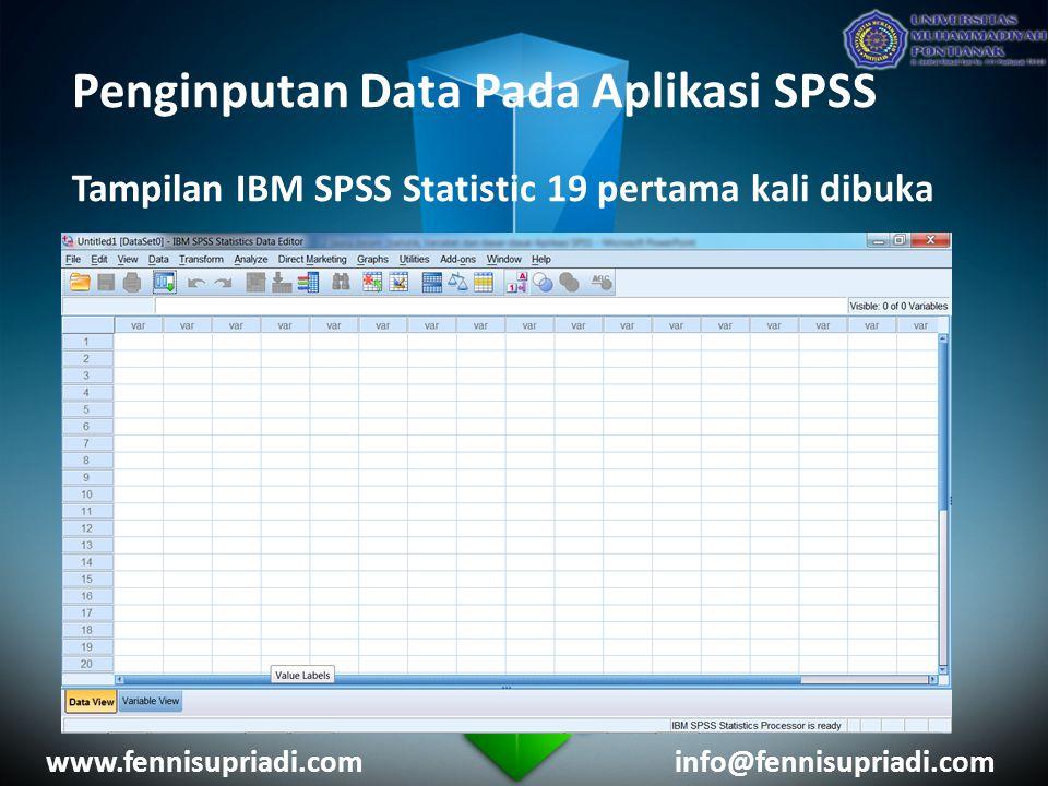 Penginputan Data Pada Aplikasi SPSS Tampilan IBM SPSS Statistic 19 pertama kali dibuka www.fennisupriadi.cominfo@fennisupriadi.com