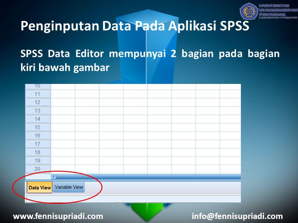 Penginputan Data Pada Aplikasi SPSS SPSS Data Editor mempunyai 2 bagian pada bagian kiri bawah gambar www.fennisupriadi.cominfo@fennisupriadi.com