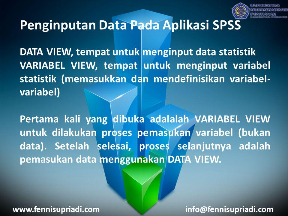 Penginputan Data Pada Aplikasi SPSS DATA VIEW, tempat untuk menginput data statistik VARIABEL VIEW, tempat untuk menginput variabel statistik (memasukkan dan mendefinisikan variabel- variabel) Pertama kali yang dibuka adalalah VARIABEL VIEW untuk dilakukan proses pemasukan variabel (bukan data).