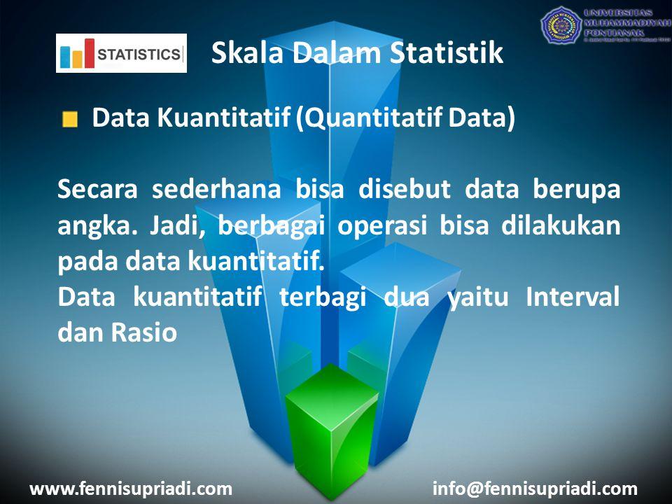 Skala Dalam Statistik Data Kuantitatif (Quantitatif Data) Secara sederhana bisa disebut data berupa angka.