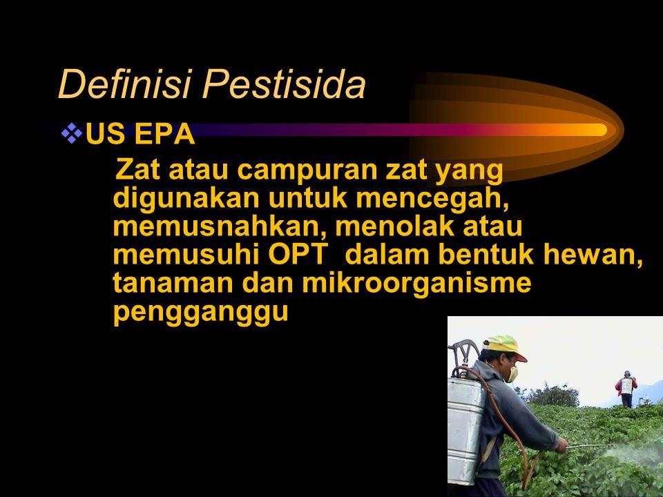 KLASIFIKASI PESTISIDA Berdasarkan organisme target  Insektisida : bunuh/kendali serangga  Herbisida: bunuh gulma  Fungisida: bunuh jamur/cendawan  Algasida: bunuh alga  Avisid : bunuh/kontrol pop burung  Akarisida: bunuh tungau/kutu/ rodentisida: tikus/rodentia  Bakterisida: bunuh bakteri  Larvasida: bunuh larva  Moluskisida: bunuh siput