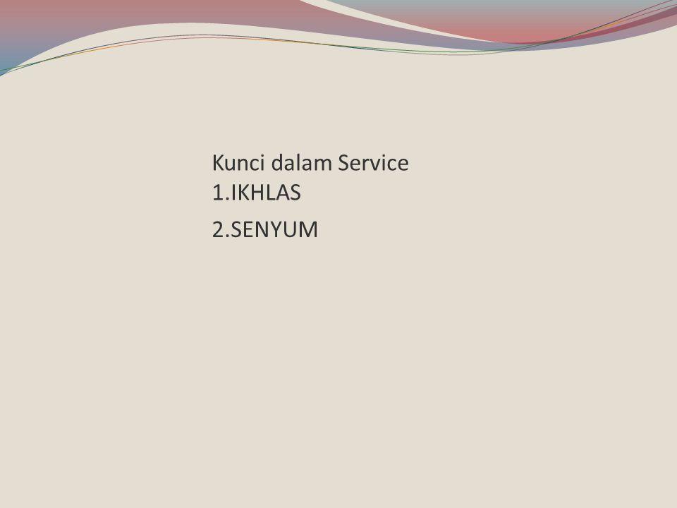 2.SENYUM Kunci dalam Service 1.IKHLAS