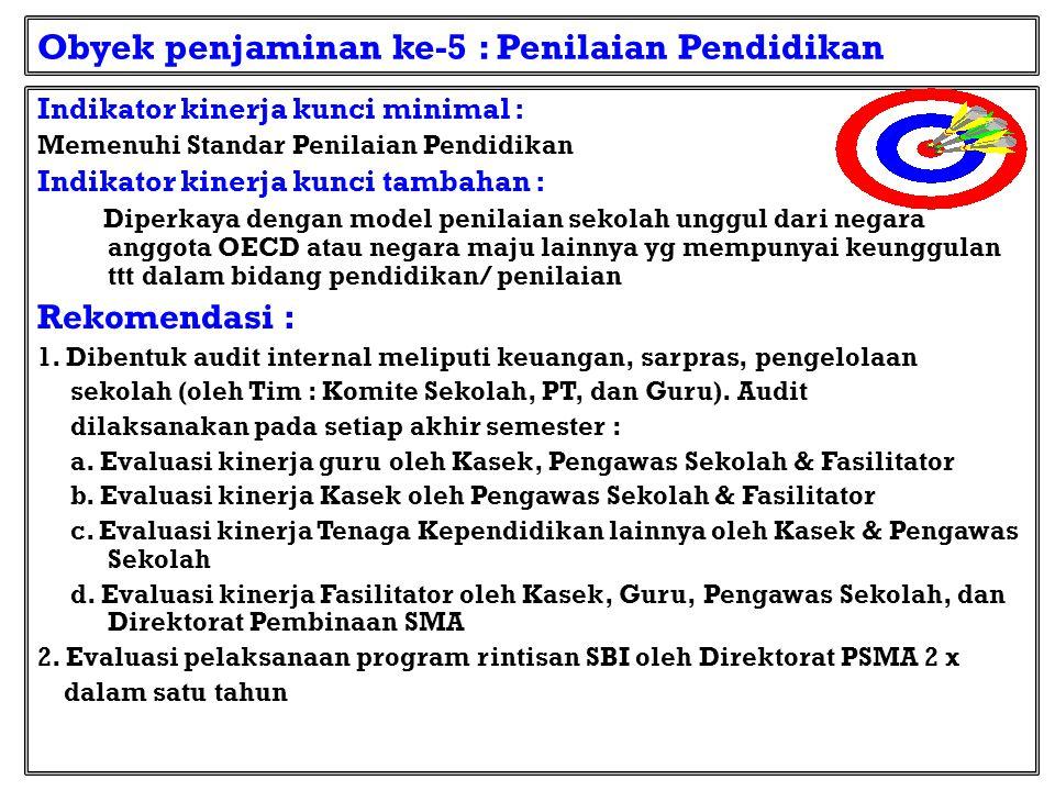 Obyek penjaminan ke-4 : SKL 1.SKL Nasional : UAS dan UN 2.SKL Int'l : SKL salah satu anggota OECD Rekomendasi : 1.