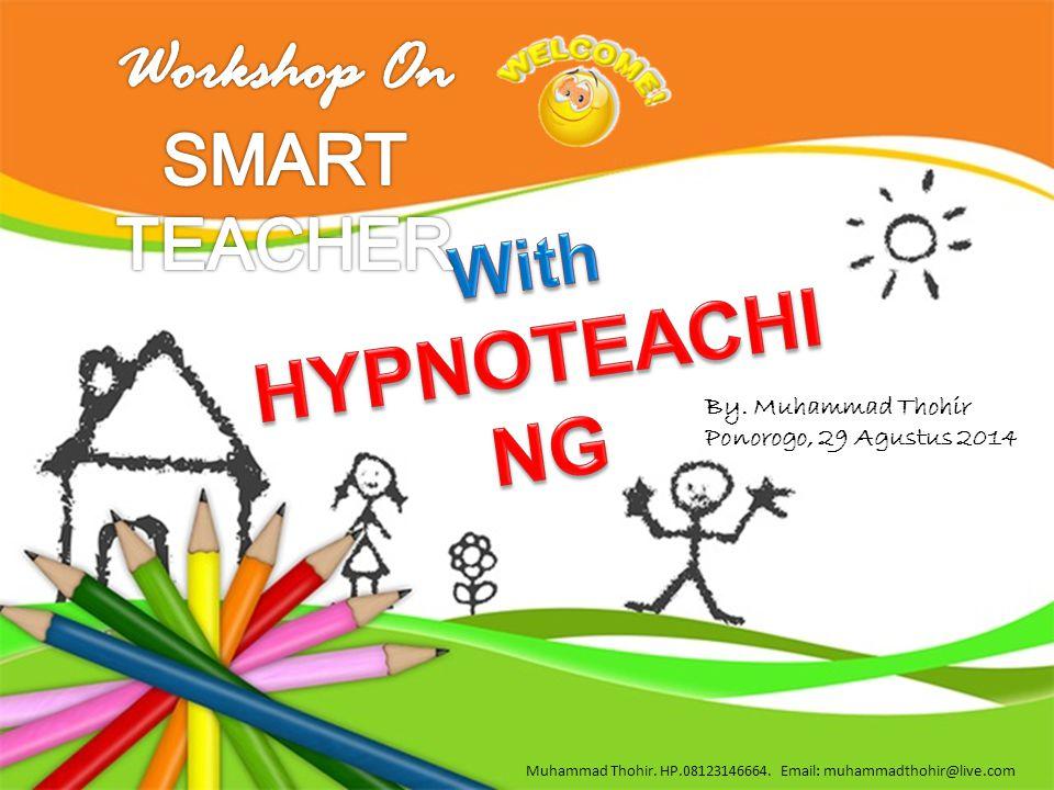 Master Trainer: Muhammad Thohir HP. 08123146664