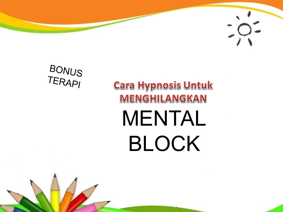 MENTAL BLOCK BONUS TERAPI