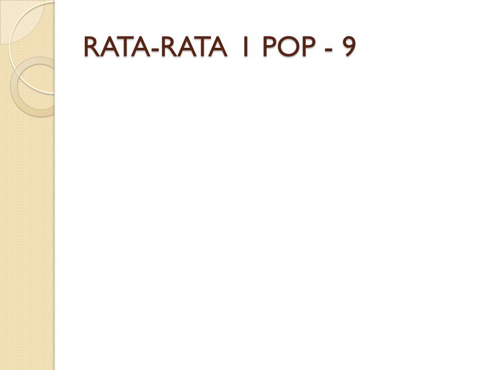 RATA-RATA 1 POP - 9