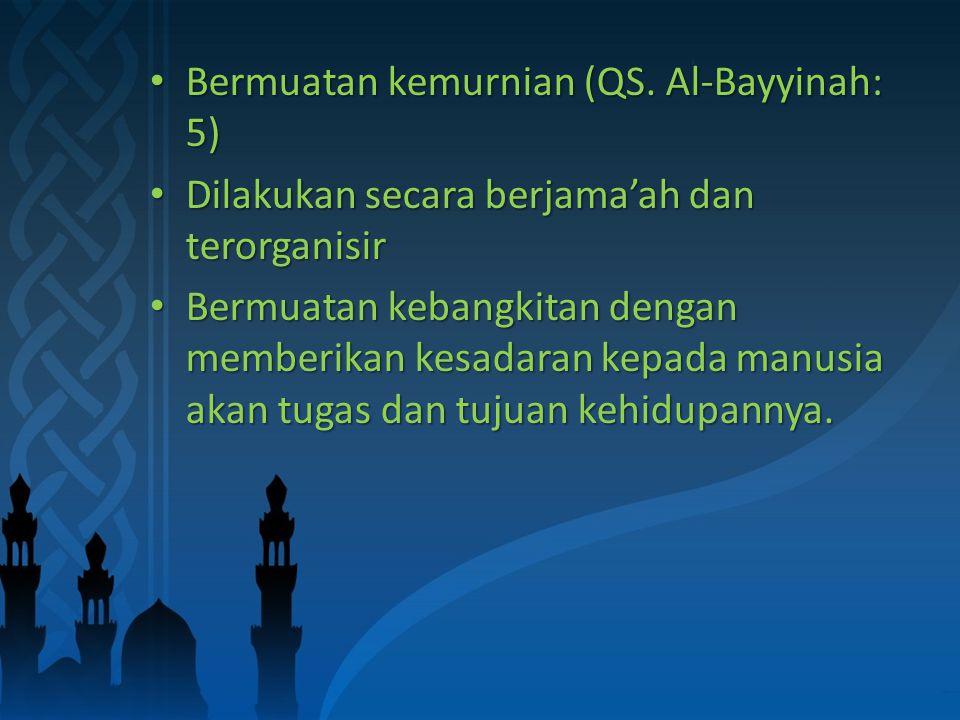 Bermuatan kemurnian (QS. Al-Bayyinah: 5) Bermuatan kemurnian (QS.
