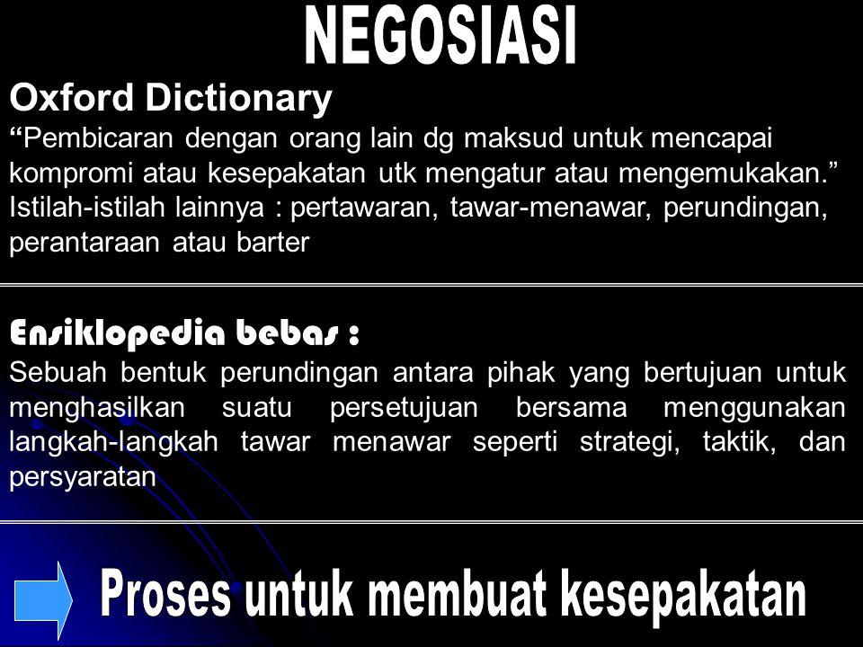 """Oxford Dictionary """"Pembicaran dengan orang lain dg maksud untuk mencapai kompromi atau kesepakatan utk mengatur atau mengemukakan."""" Istilah-istilah la"""