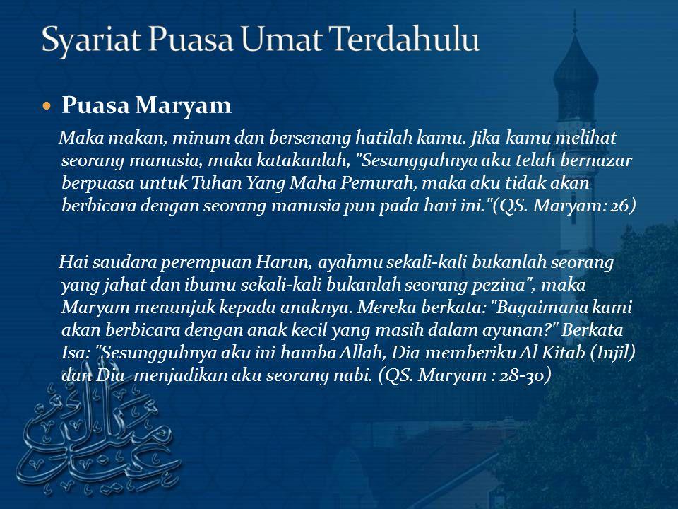 Puasa Maryam Maka makan, minum dan bersenang hatilah kamu.