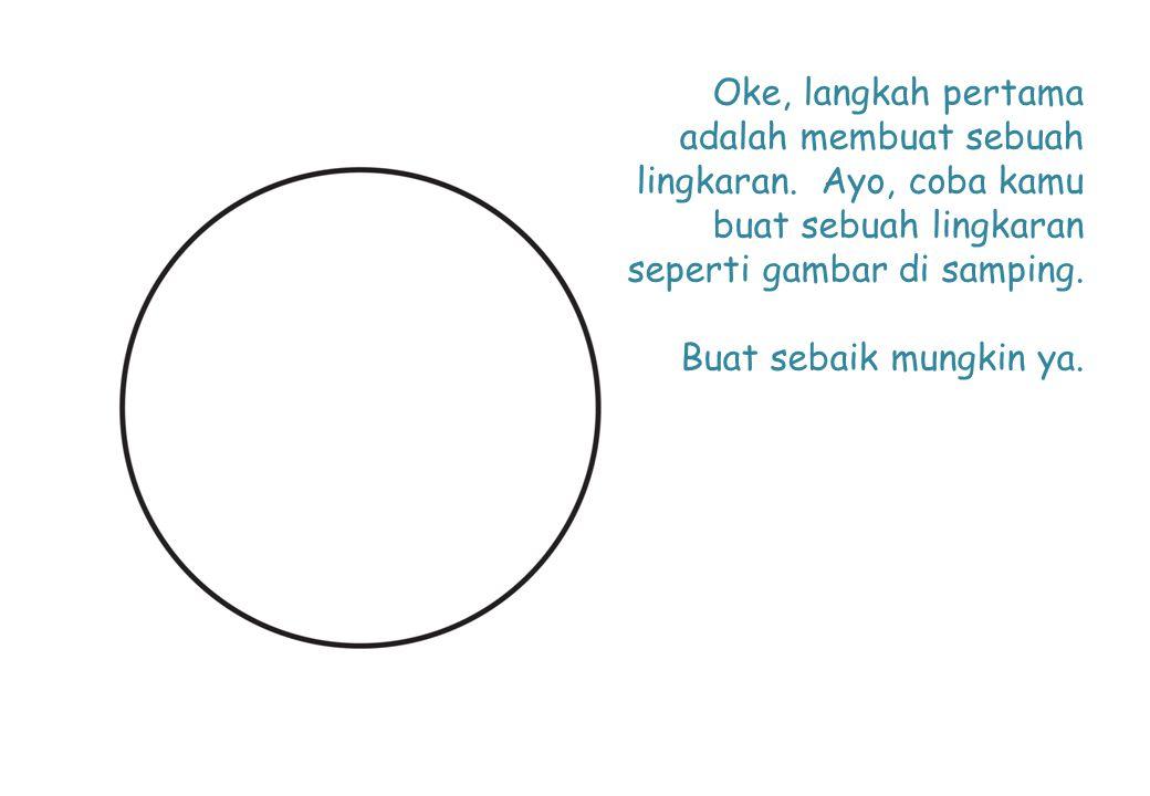 Oke, langkah pertama adalah membuat sebuah lingkaran.