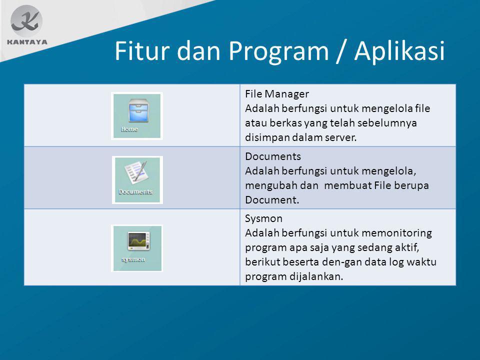 Fitur dan Program / Aplikasi File Manager Adalah berfungsi untuk mengelola file atau berkas yang telah sebelumnya disimpan dalam server. Documents Ada