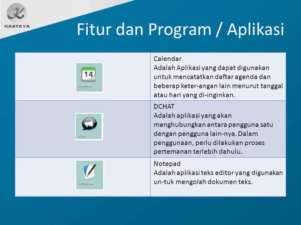 Fitur dan Program / Aplikasi Calendar Adalah Aplikasi yang dapat digunakan untuk mencatatkan daftar agenda dan beberap keter-angan lain menurut tangga