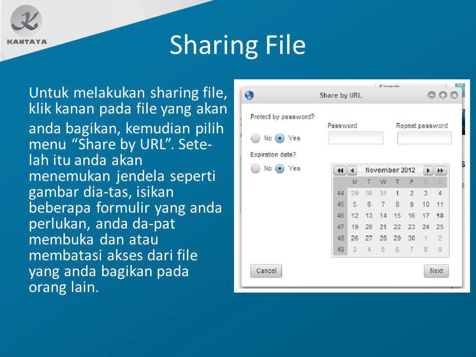 """Sharing File Untuk melakukan sharing file, klik kanan pada file yang akan anda bagikan, kemudian pilih menu """"Share by URL"""". Sete- lah itu anda akan me"""