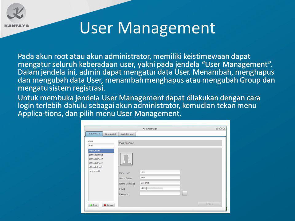"""User Management Pada akun root atau akun administrator, memiliki keistimewaan dapat mengatur seluruh keberadaan user, yakni pada jendela """"User Managem"""