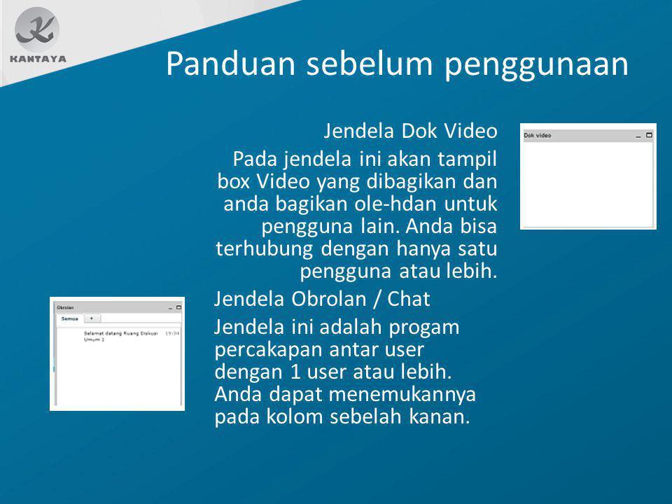 Panduan sebelum penggunaan Jendela Dok Video Pada jendela ini akan tampil box Video yang dibagikan dan anda bagikan ole-hdan untuk pengguna lain. Anda