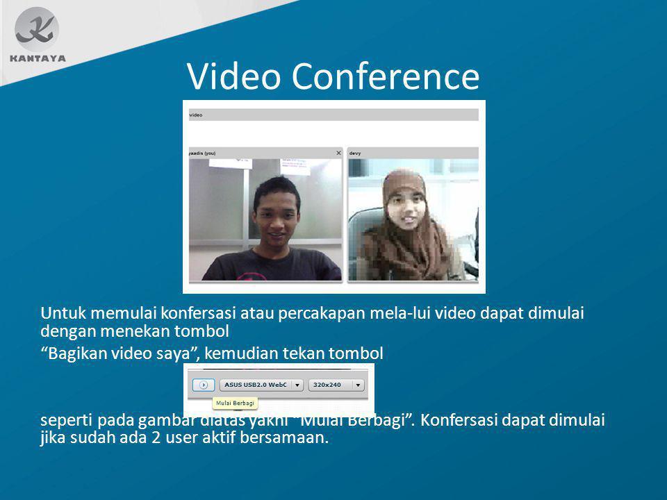 """Video Conference Untuk memulai konfersasi atau percakapan mela-lui video dapat dimulai dengan menekan tombol """"Bagikan video saya"""", kemudian tekan tomb"""